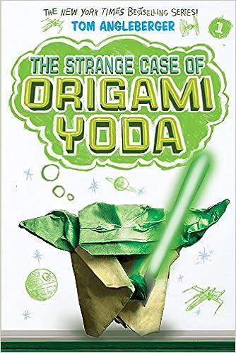 Strange Case Of Origami Yoda Origami Yoda 1 Tom Angleberger