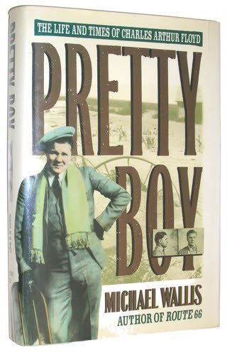Allegro Floyd - Pretty Boy: The Life and Times of Charles Arthur Floyd