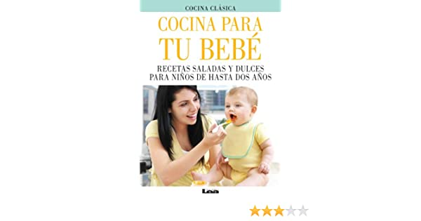 Recetas saladas y dulces para niños de hasta dos años. (Spanish Edition) eBook: Paula Gandolfini: Kindle Store