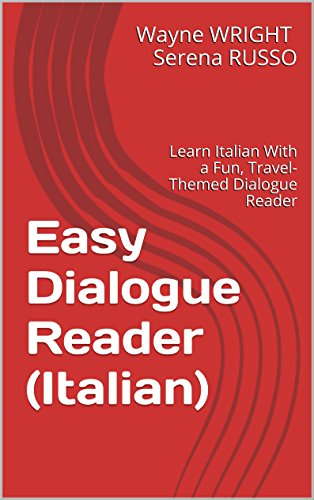 Easy Dialogue Reader (Italian): Learn Italian With a Fun, Travel-Themed Dialogue Reader