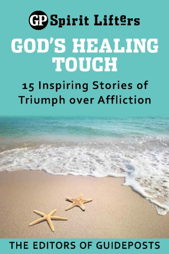 Lifters Spirit (God's Healing Touch: 15 Inspiring Stories of Triumph over Affliction (Guideposts spirit lifters))
