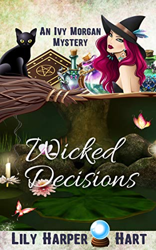 Wicked Decisions (An Ivy Morgan Mystery Book 15) by [Hart, Lily Harper]