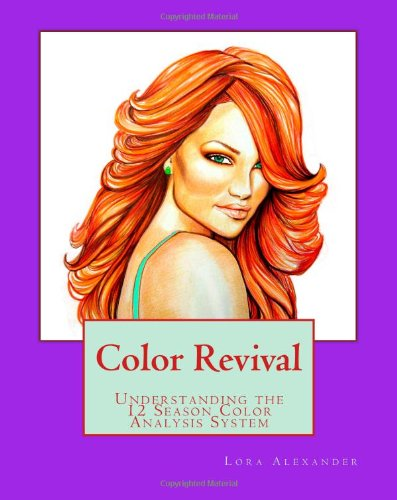 Color Revival: Understanding the 12 Season Color Analysis System (Understanding Hair Color)