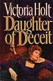 Daughter of Deceit, Victoria Holt, 0385419651