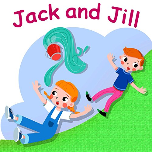 jack and jill went up the hill by belle and the nursery