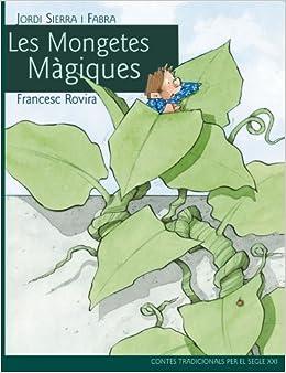 Clásic segle XXI: Les mongetes mà giques, por Jordi Sierra i Fabra (Contes tradicionals per al segle XXI) (Spanish) Hardcover