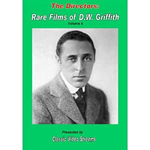 The Directors: Rare Films Of D.W. Griffith As Director Vol. 6