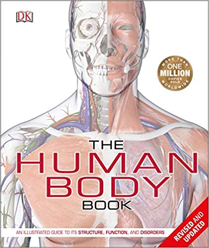 The Human Body Book: An Illustrated Guide To Its Structure, Function, And Disorders por Richard Walker epub