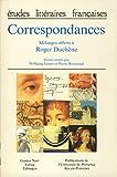img - for Correspondances: Me langes offerts a  Roger Duche ne (Etudes litte raires franc aises) (French Edition) book / textbook / text book
