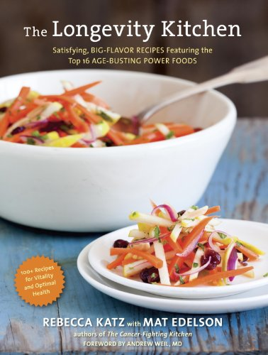 The Longevity Kitchen: Satisfying, Big-Flavor Recipes Featuring the Top 16 Age-Busting Power Foods [120 Recipes for Vitality and Optimal Health]