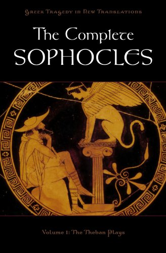 The-Complete-Sophocles-Volume-I-The-Theban-Plays-Greek-Tragedy-in-New-Translations