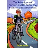The Adventures of Duncan and His Duffel Bag, a Collection of Seven Short Stories, Trude Brooks, 0971535426