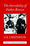 The Incredulity of Father Brown (World Classics in Large Print: British Authors)