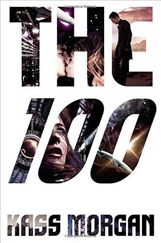 The 100 (2013) (Book) written by Kass Morgan