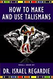 How to Make and Use Talismans (Small Gems Series)