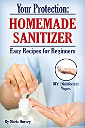 Your Protection: Homemade Sanitizer: Easy Recipes for Beginners