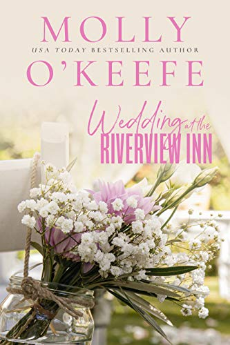 Wedding At The Riverview Inn by [O'Keefe, Molly]