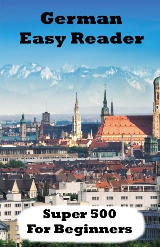 German Easy Reader: Super 500 (German Edition) (Basic German Words And Phrases With Pronunciation)