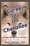 Curse of the Cherokee, Lyal LeClair Fox, 1426995954