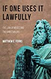 "Matthew E. Ferris, ""If One Uses It Lawfully: The Law of Moses and the Christian Life"" (Wipf and Stock, 2018)"