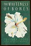 The Whiteness of Bones, Susanna Moore, 0385266464