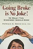 Going Broke is No Joke!: 52 Money Tips Everybody Should Know