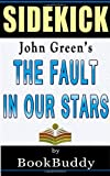 Book Sidekick: the Fault in Our Stars: by John Green, BookBuddy, 1495994821