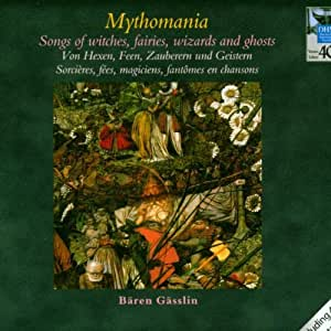Mythomania: Songs of Witches Fairies Wizards