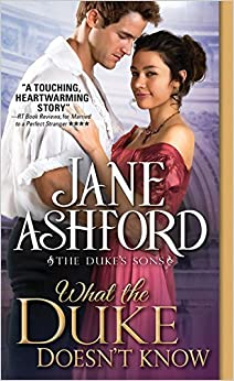 Book What the Duke Doesn't Know (The Duke's Sons) by Jane Ashford (2016-09-06)
