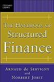 The Handbook of Structured Finance by Arnaud de Servigny (2007-02-12)