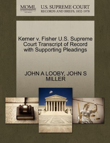 Kerner v. Fisher U.S. Supreme Court Transcript of Record with Supporting Pleadings