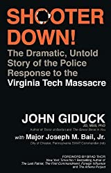 Shooter Down! - The Dramatic, Untold Story of the Police Response to the Virginia Tech Massacre