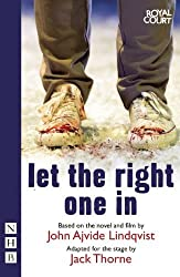 Let The Right One In (NHB Modern Plays) by John Ajvide Lindqvist, Jack Thorne (2013) Paperback