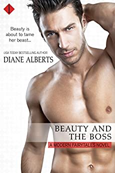 Beauty and the Boss (Modern Fairytales) by [Alberts, Diane]