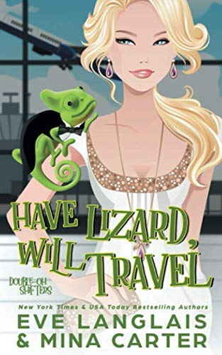 Have Lizard, Will Travel (Double-Oh Shifters) (Will Travel)