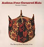 Andean Four-Cornered Hats : Ancient Volumes, Frame, Mary, 030020485X