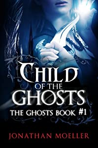 Child Of The Ghosts by Jonathan Moeller ebook deal