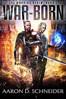 War-Born: A Military Fantasy Novel (The Warring Realm Series Book 1) by [Schneider, Aaron D.]