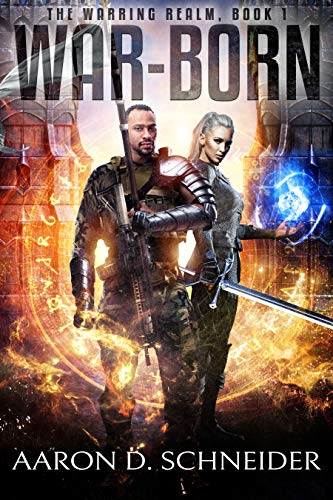 War-Born: The Warring Realm (The Warring Realm Series Book 1) by [Schneider, Aaron D.]