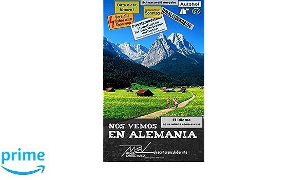 Nos vemos en Alemania (Spanish Edition): Manuel Santos Varela: 9781530860869: Amazon.com: Books