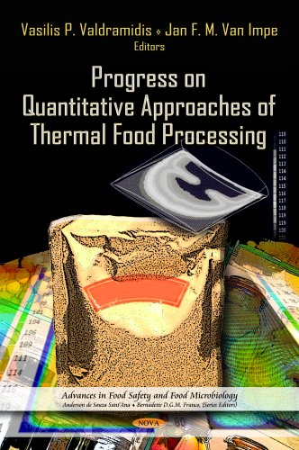 Progress on Quantitative Approaches of Thermal Food Processing (Advances in Food Safety and Food Microbiology)