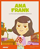 Ana Frank: La Chica Que Nunca Perdió La