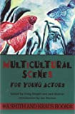 Multicultural Scenes for Young Actors, Craig Slaight, 1880399482