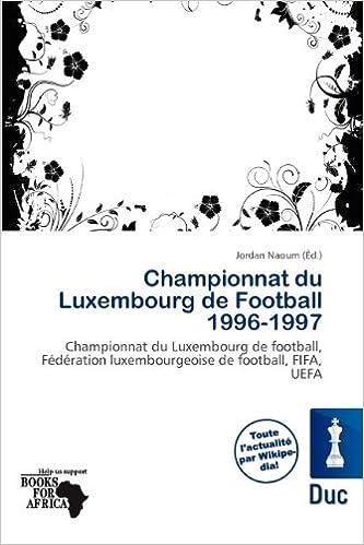 En ligne Championnat Du Luxembourg de Football 1996-1997 epub, pdf