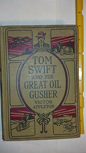 Tom Swift And His Great Oil Gusher; or, The Treasure of Goby Farm ()