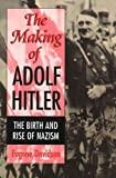 The Making of Adolf Hitler 9780826211170