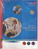 BLS for Healthcare Providers Student Manual with Student Cd