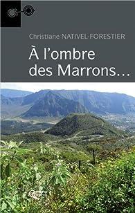 A l'ombre des Marrons... par Christiane Nativel-Forestier