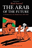 Image of The Arab of the Future: A Childhood in the Middle East, 1978-1984: A Graphic Memoir