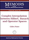 Complex Interpolation Between Hilbert, Banach and Operator Spaces, Gilles Pisier, 0821848429